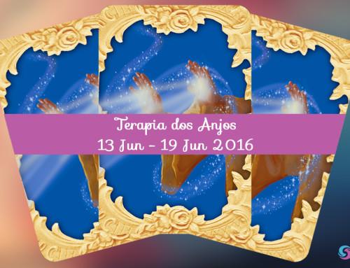 Terapia dos Anjos – 13 Jun – 19 Jun 2016