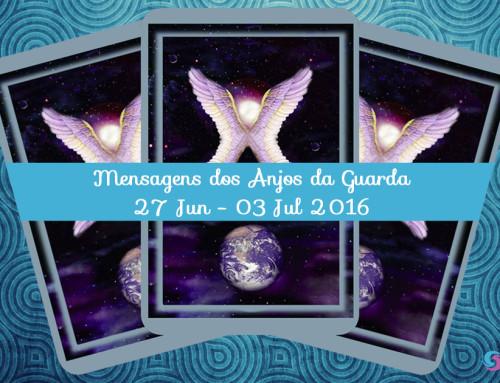 Mensagens dos Anjos da Guarda – 27 Jun – 03 Jul 2016