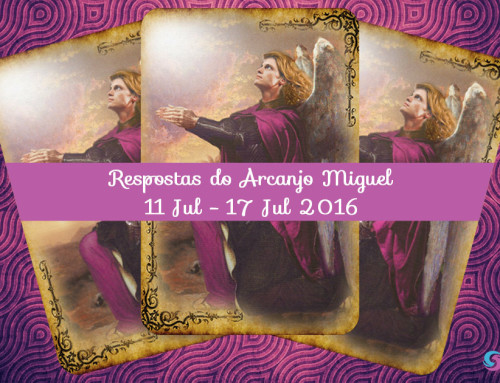 Respostas do Arcanjo Miguel – 11 Jul – 17 Jul 2016