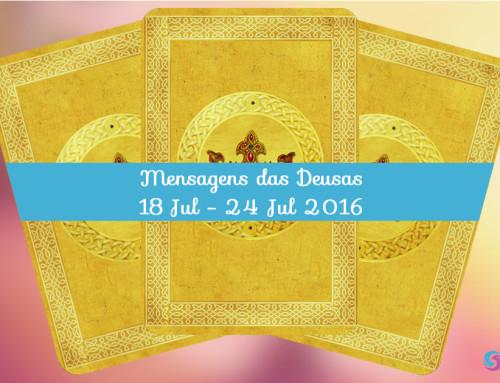 Mensagens das Deusas 18 Jul – 24 Jul 2016